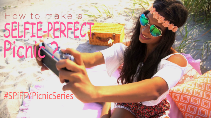 How to make a SELFIE-PERFECT Picnic? #SPiFFYPicnicSeries