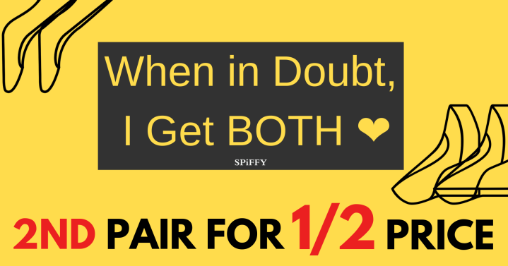 【SPiFFY Outlets】 When in Doubt, I Get Both! | 2nd Pair For Half Price!